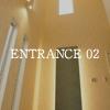 ENTRANCE 02